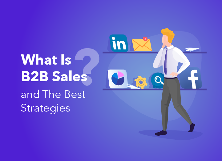 B2B Sales: The Best Strategies for 2020