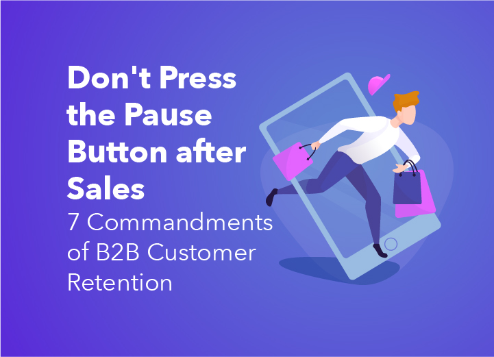 7 Commandments of B2B Customer Retention