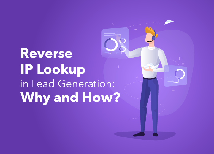 Reverse IP Lookup in Lead Generation: Why and How?