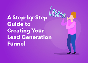 A Step-by-Step Guide to Creating Your Lead Generation Funnel [Infographic]